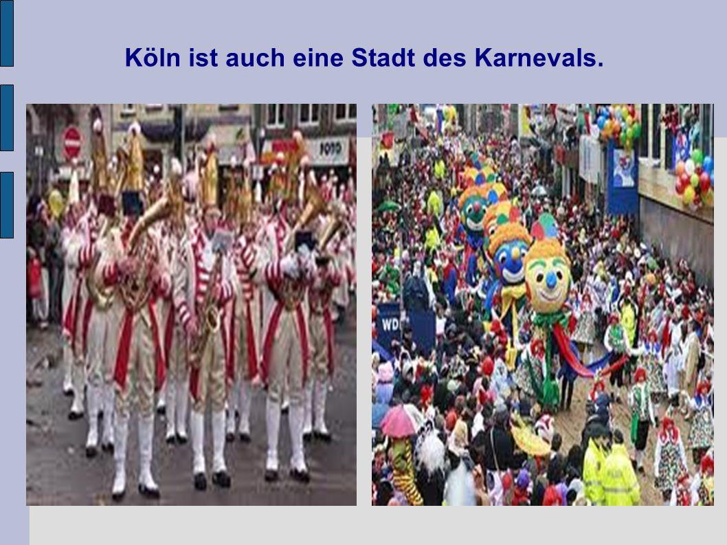 Köln ist auch eine Stadt des Karnevals.