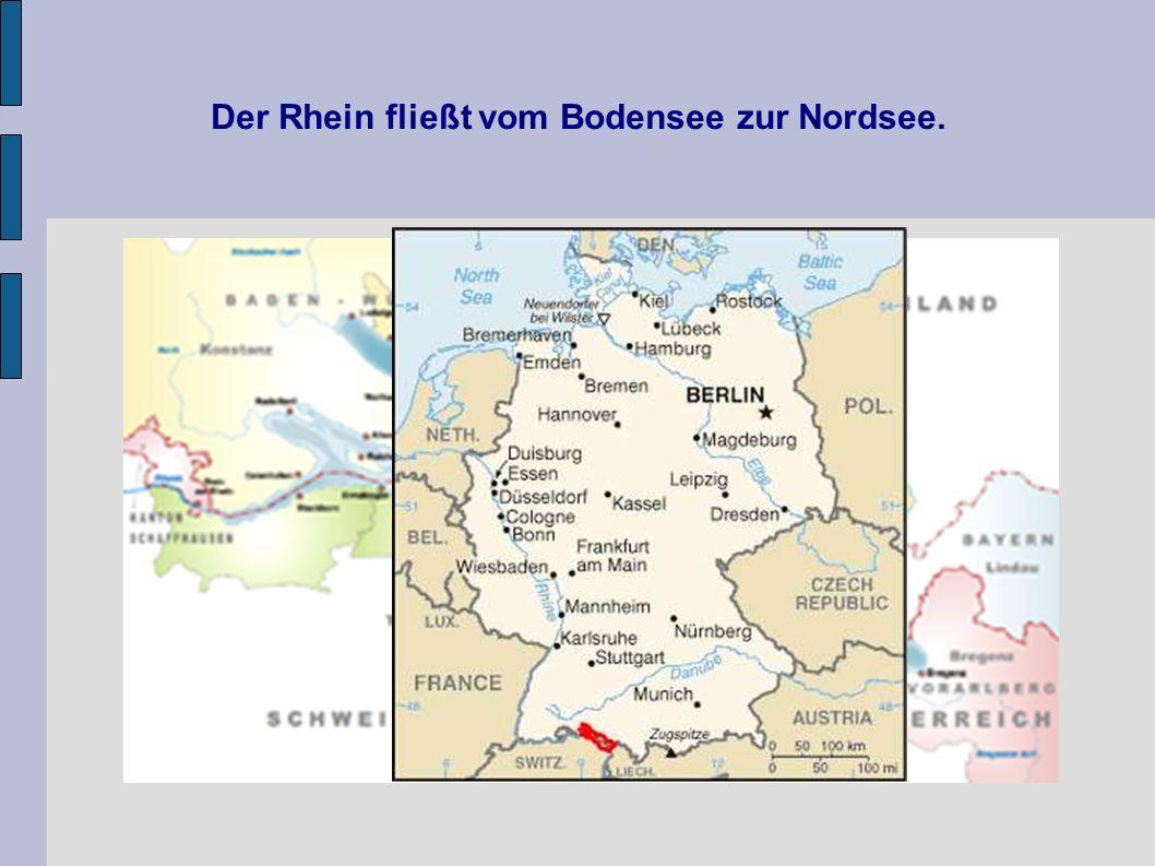 Der Rhein fließt vom Bodensee zur Nordsee.