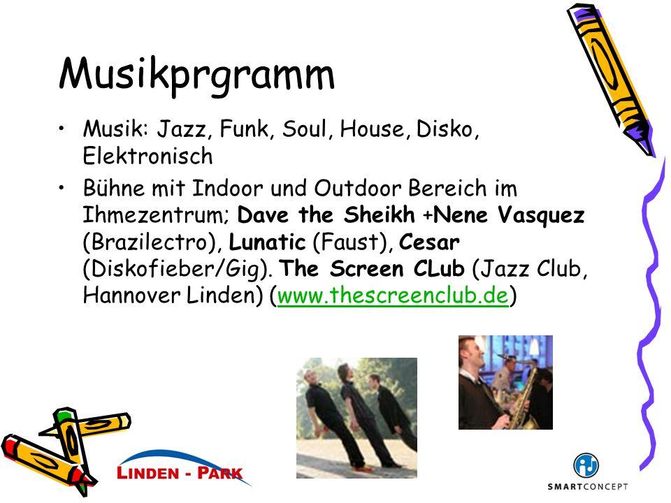 Musikprgramm Musik: Jazz, Funk, Soul, House, Disko, Elektronisch Bühne mit Indoor und Outdoor Bereich im Ihmezentrum; Dave the Sheikh +Nene Vasquez (Brazilectro), Lunatic (Faust), Cesar (Diskofieber/Gig).