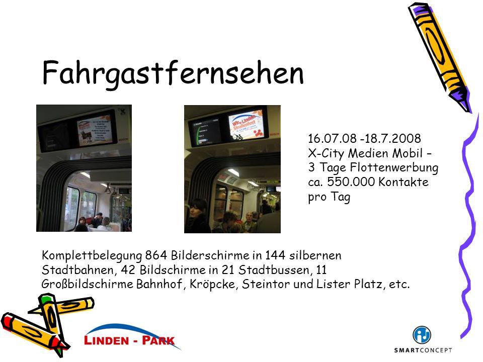 Fahrgastfernsehen Komplettbelegung 864 Bilderschirme in 144 silbernen Stadtbahnen, 42 Bildschirme in 21 Stadtbussen, 11 Großbildschirme Bahnhof, Kröpcke, Steintor und Lister Platz, etc.