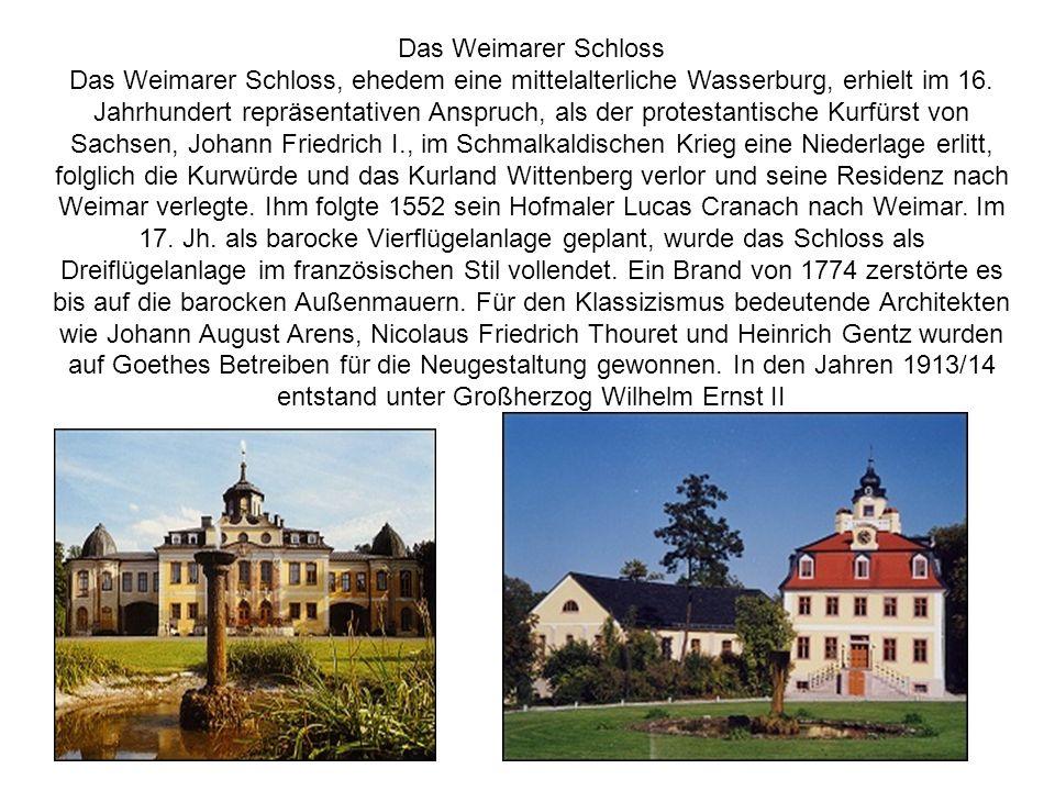 Das Weimarer Schloss Das Weimarer Schloss, ehedem eine mittelalterliche Wasserburg, erhielt im 16. Jahrhundert repräsentativen Anspruch, als der prote