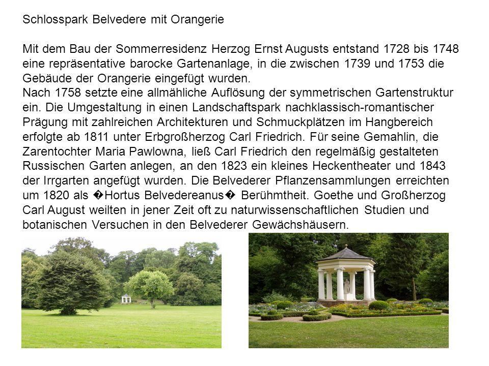 Schlosspark Belvedere mit Orangerie Mit dem Bau der Sommerresidenz Herzog Ernst Augusts entstand 1728 bis 1748 eine repräsentative barocke Gartenanlag