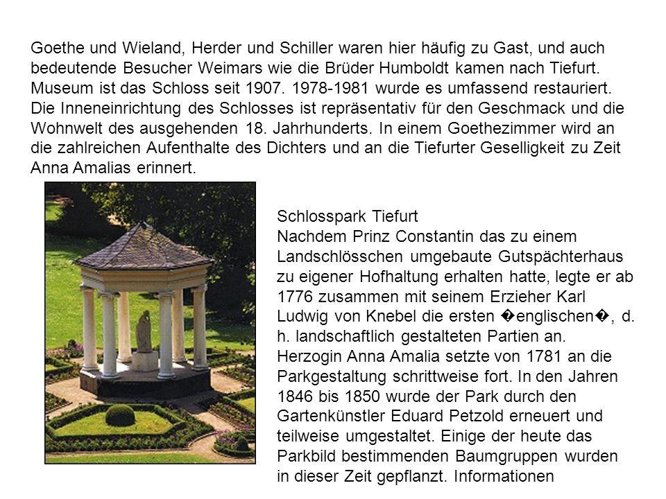 Goethe und Wieland, Herder und Schiller waren hier häufig zu Gast, und auch bedeutende Besucher Weimars wie die Brüder Humboldt kamen nach Tiefurt. Mu