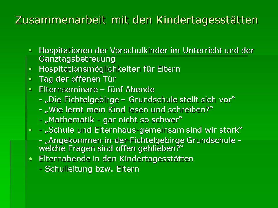 Zusammenarbeit mit den Kindertagesstätten Hospitationen der Vorschulkinder im Unterricht und der Ganztagsbetreuung Hospitationen der Vorschulkinder im