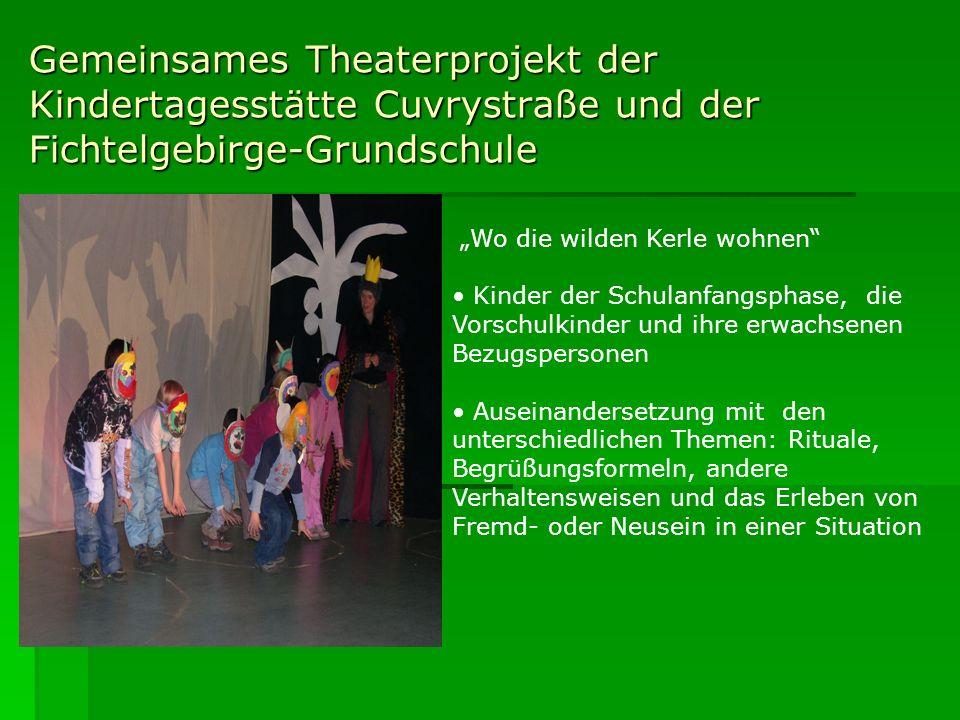 Gemeinsames Theaterprojekt der Kindertagesstätte Cuvrystraße und der Fichtelgebirge-Grundschule Wo die wilden Kerle wohnen Kinder der Schulanfangsphas