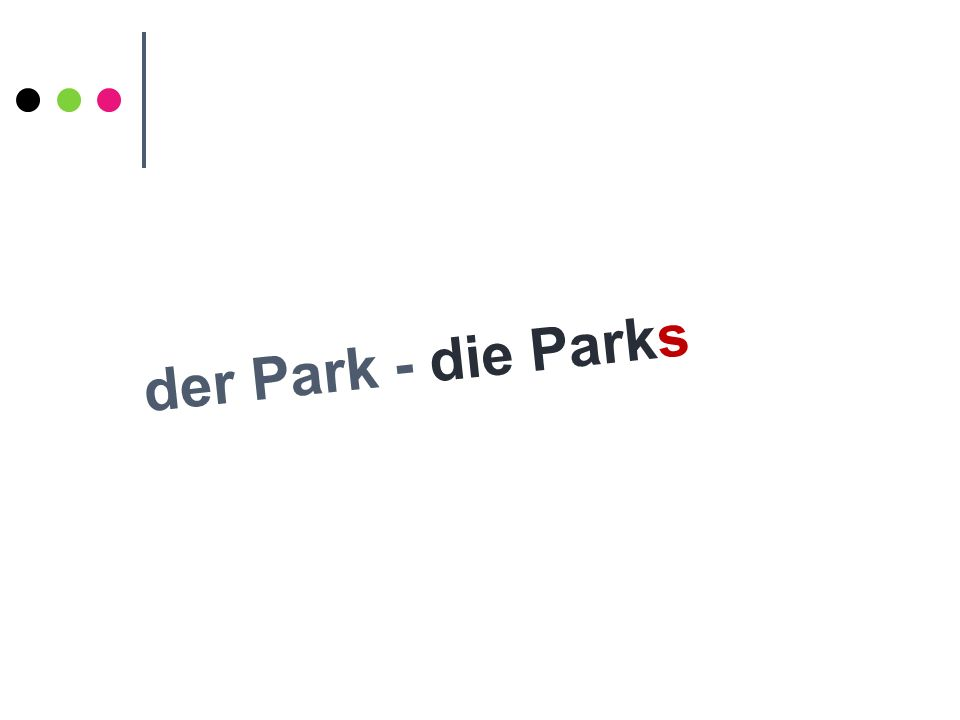 der Park - die Parks