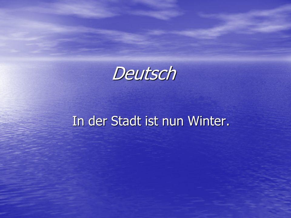 Deutsch In der Stadt ist nun Winter.