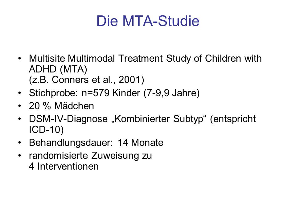 Die MTA-Studie Multisite Multimodal Treatment Study of Children with ADHD (MTA) (z.B. Conners et al., 2001) Stichprobe: n=579 Kinder (7-9,9 Jahre) 20