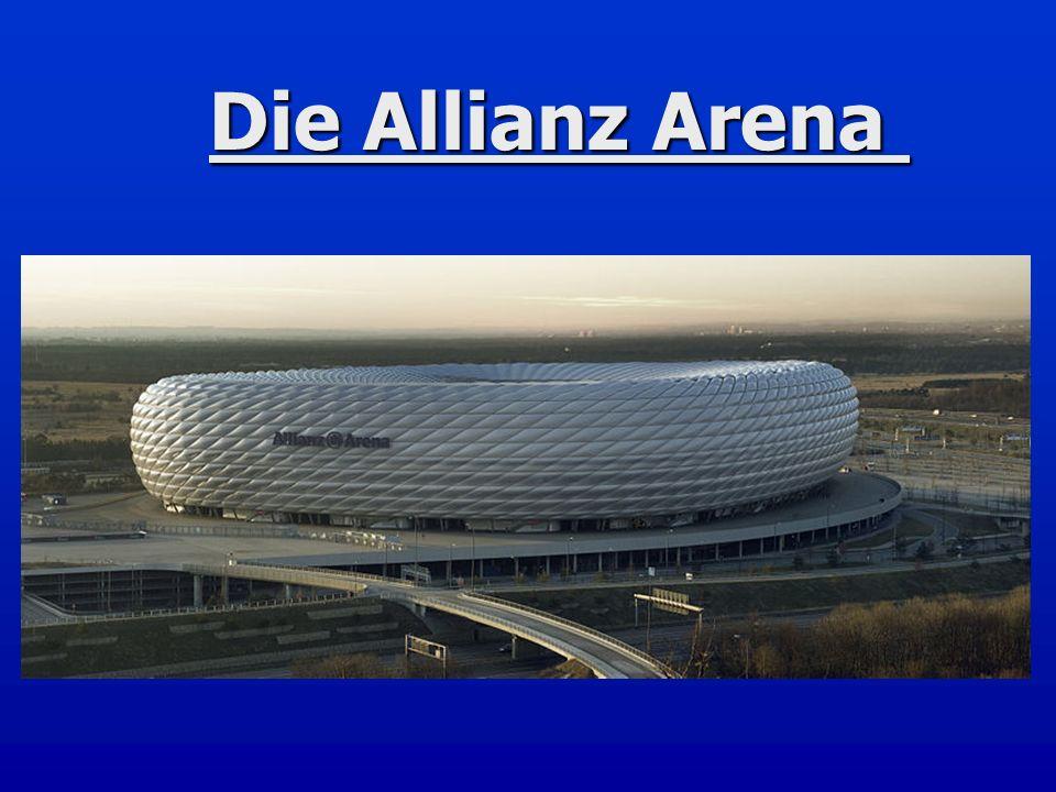 Die Allianz Arena Die Allianz Arena