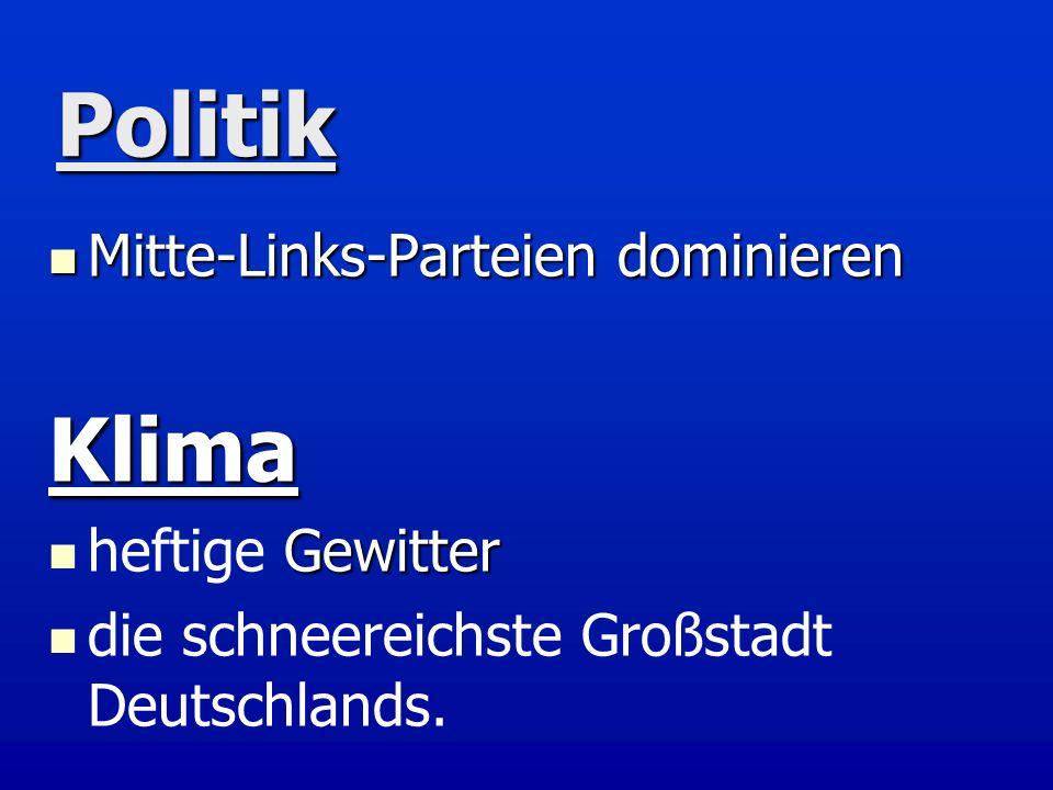 Politik Mitte-Links-Parteien dominieren Mitte-Links-Parteien dominierenKlima Gewitter heftige Gewitter die schneereichste Großstadt Deutschlands.