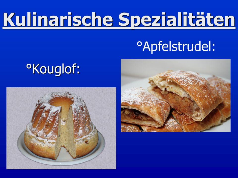 Kulinarische Spezialitäten °Kouglof: °Apfelstrudel: