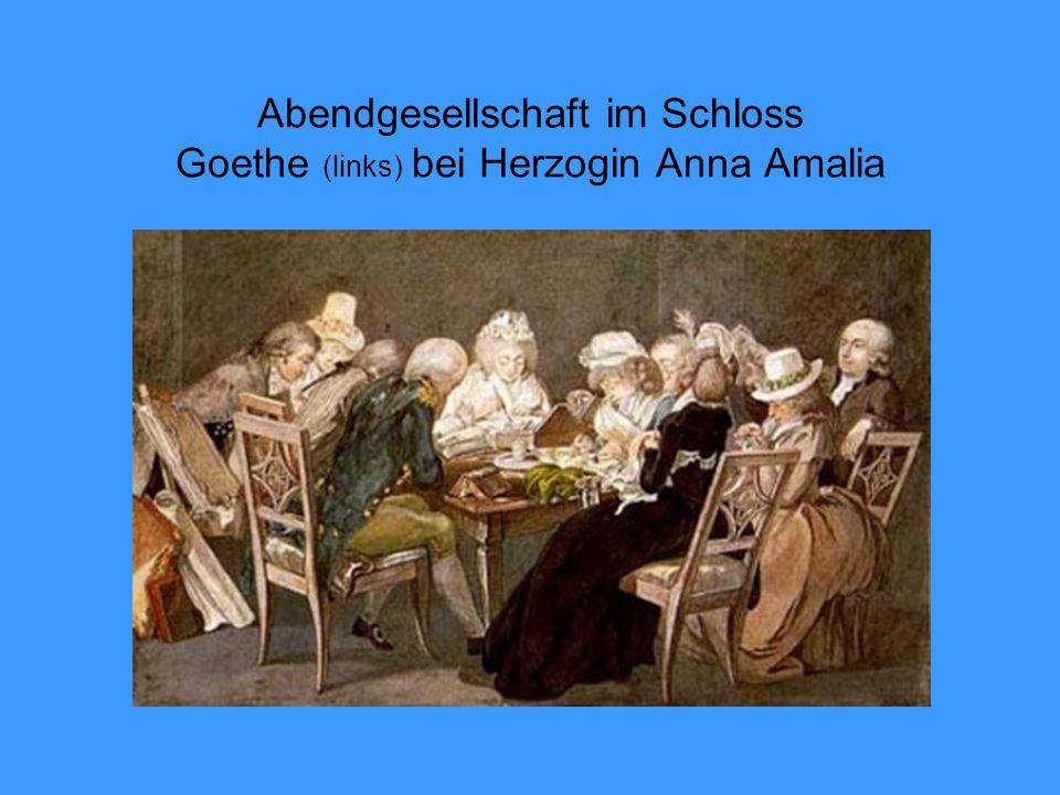 Abendgesellschaft im Schloss Goethe (links) bei Herzogin Anna Amalia