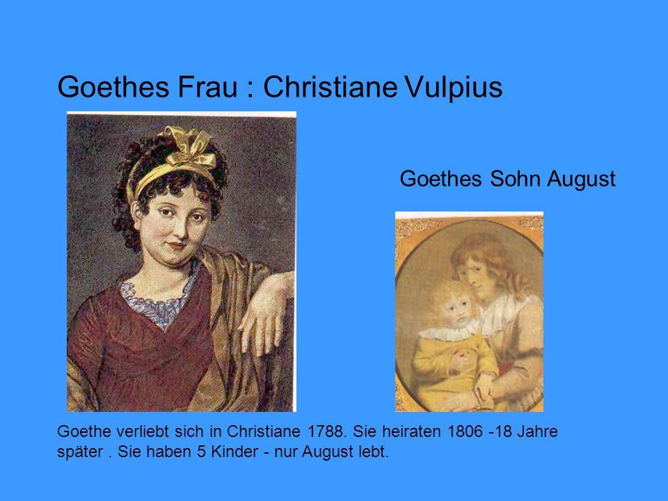 Goethes Frau : Christiane Vulpius Goethes Sohn August Goethe verliebt sich in Christiane 1788.