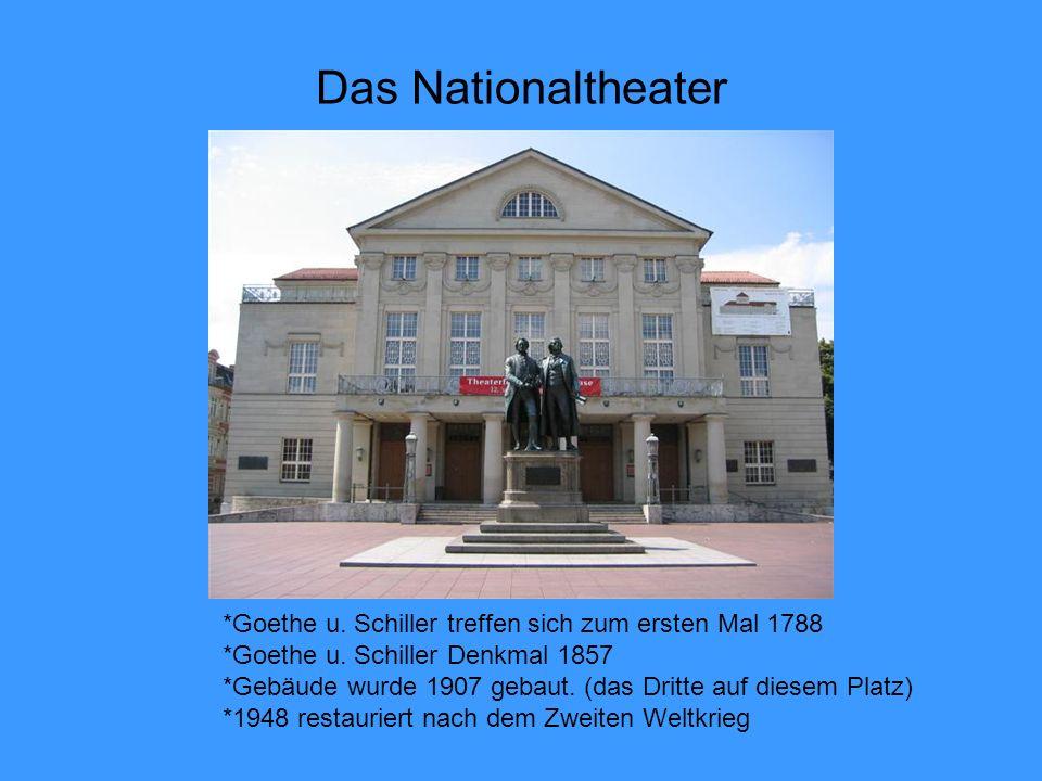 Das Nationaltheater *Goethe u.Schiller treffen sich zum ersten Mal 1788 *Goethe u.