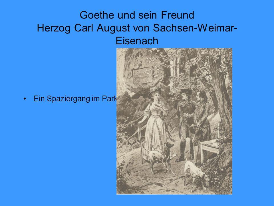 Goethe und sein Freund Herzog Carl August von Sachsen-Weimar- Eisenach Ein Spaziergang im Park