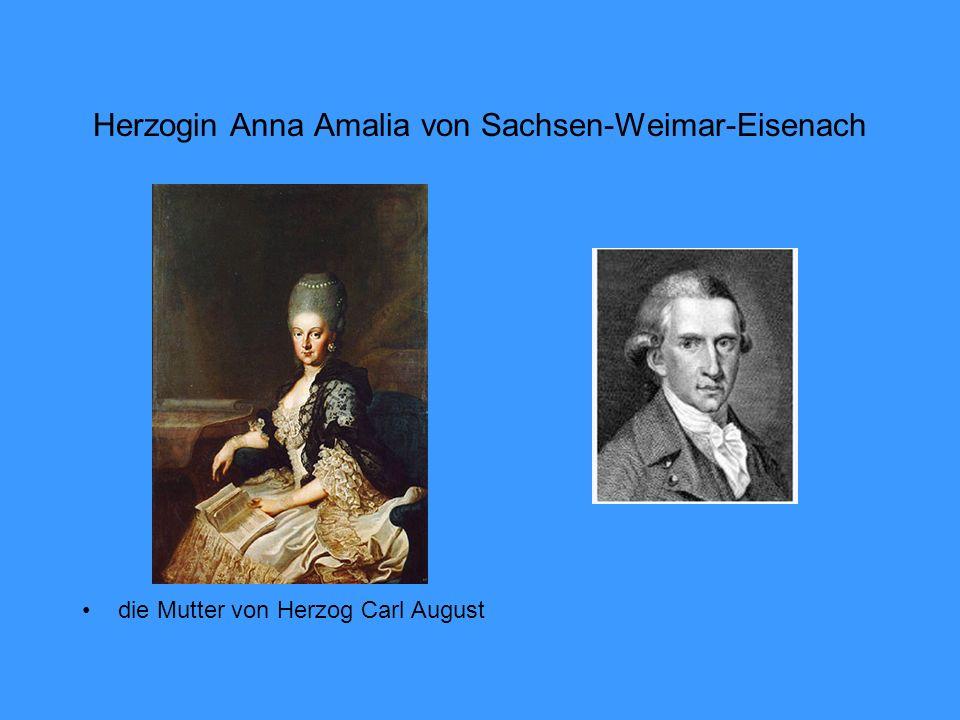 Herzogin Anna Amalia von Sachsen-Weimar-Eisenach die Mutter von Herzog Carl August