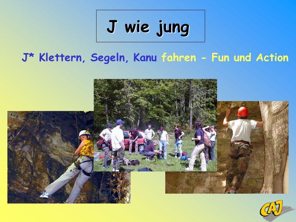 J* Klettern, Segeln, Kanu fahren - Fun und Action J wie jung
