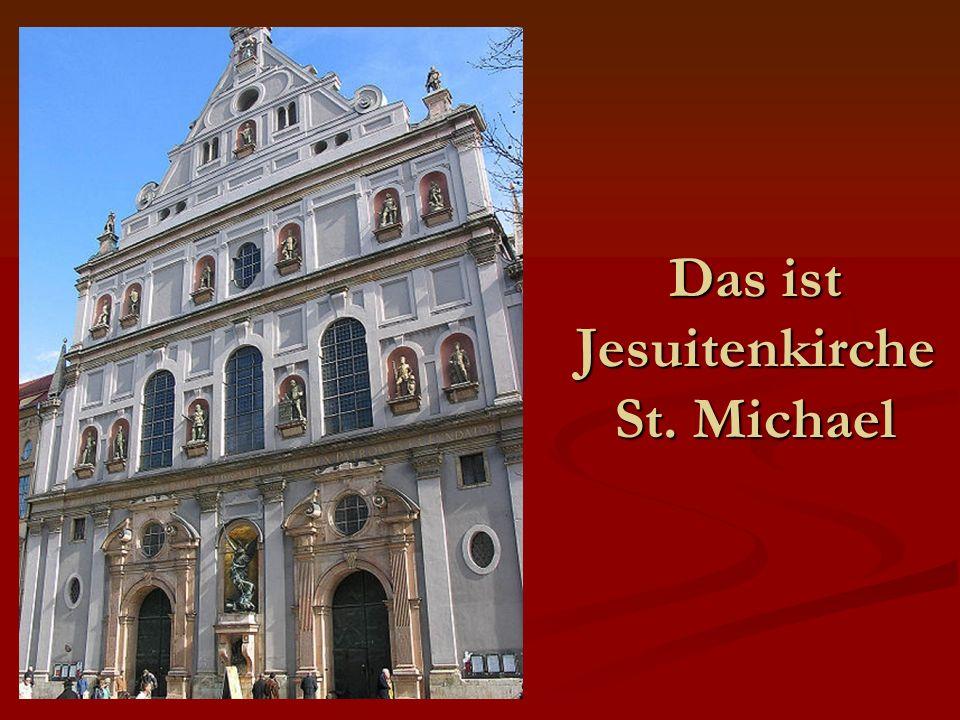 Das ist Jesuitenkirche St. Michael