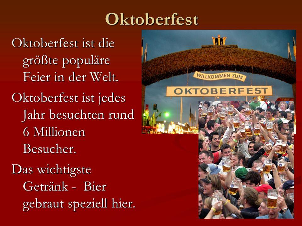 Oktoberfest Oktoberfest ist die größte populäre Feier in der Welt.