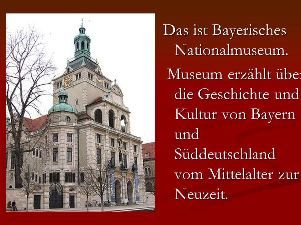 Das ist Alte Pinakothek.Hier sind die Werke der Meister des Mittelalter bis in die Mitte des 18.