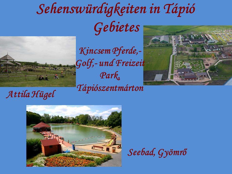 Sehenswürdigkeiten in Tápió Gebietes Kincsem Pferde,- Golf,- und Freizeit Park, Tápiószentmárton Attila Hügel Seebad, Gyömrő
