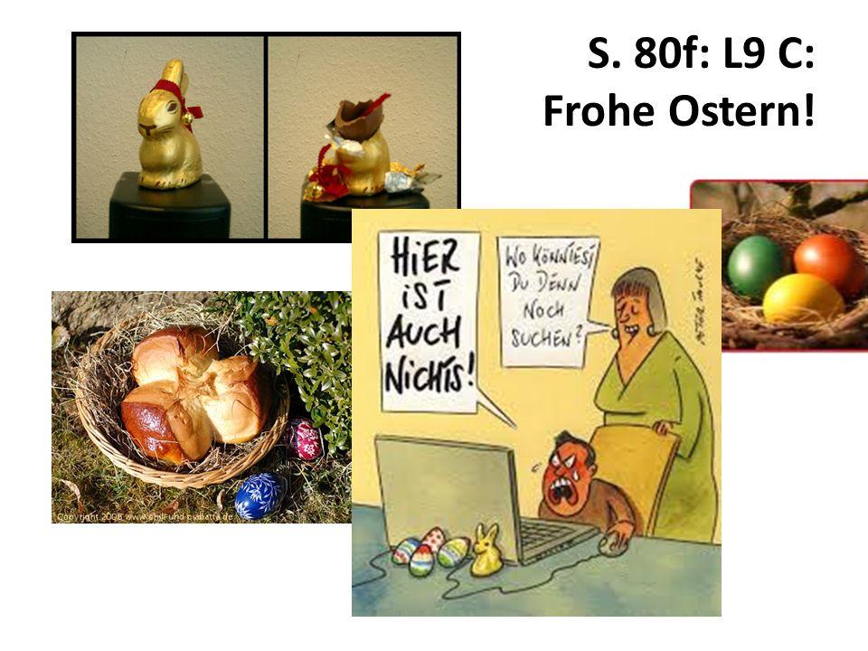 Leseverstehen S.80f Ostern – Das weiss ich:Ostern - TEXT 1.Was feiert man.