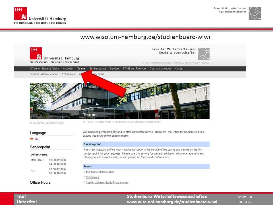 Studienbüro Wirtschaftswissenschaften www.wiso.uni-hamburg.de/studienbuero-wiwi Seite 14 Titel Untertitel 10.10.12