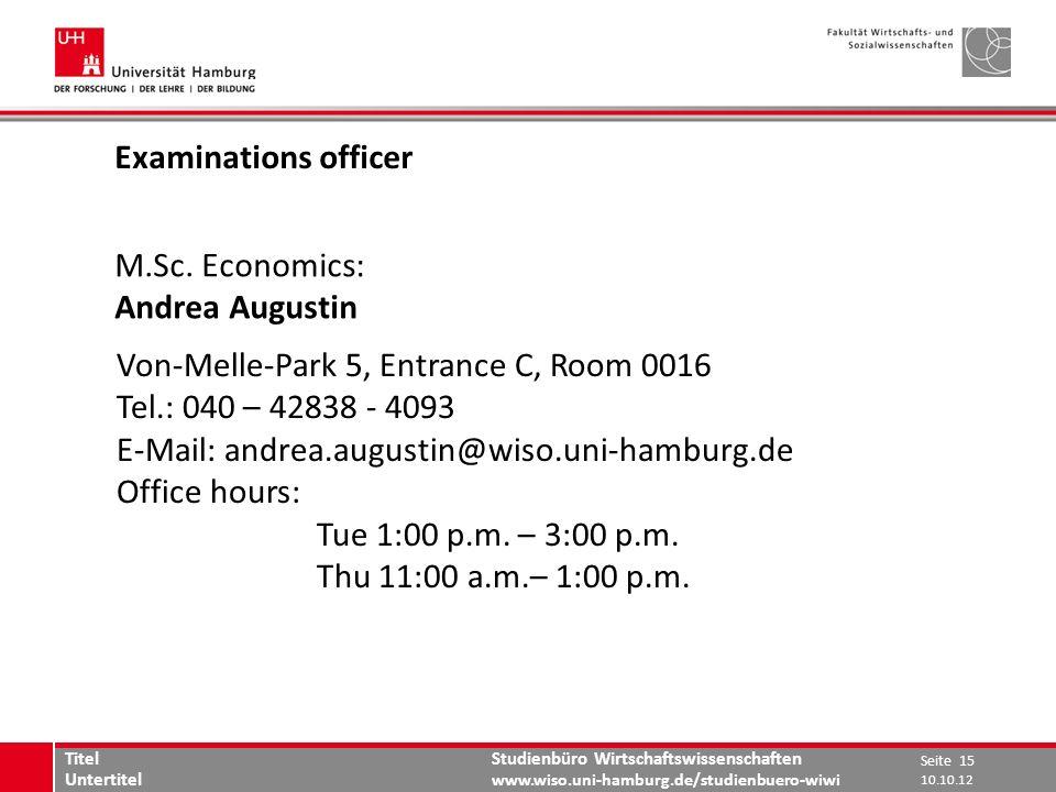 Studienbüro Wirtschaftswissenschaften www.wiso.uni-hamburg.de/studienbuero-wiwi Examinations officer M.Sc.