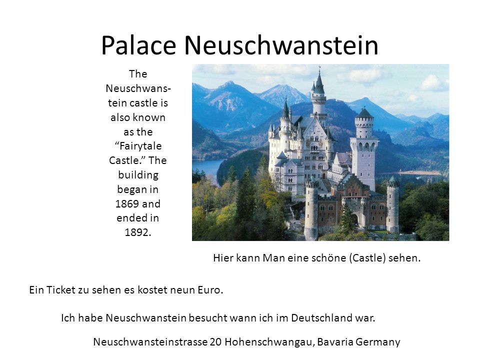 Palace Neuschwanstein The Neuschwans- tein castle is also known as the Fairytale Castle.