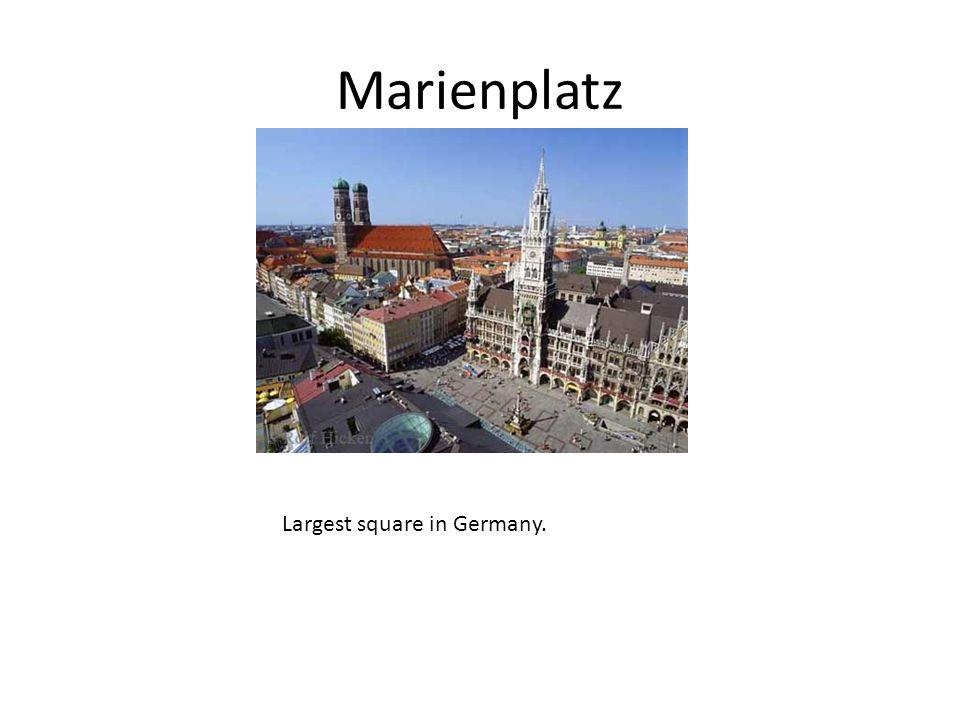 Marienplatz Largest square in Germany.