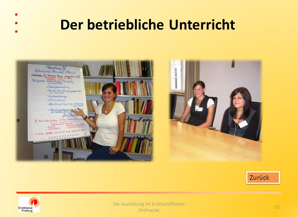 12 Die Ausbildung im Erzbischöflichen Ordinariat Der betriebliche Unterricht Zurück