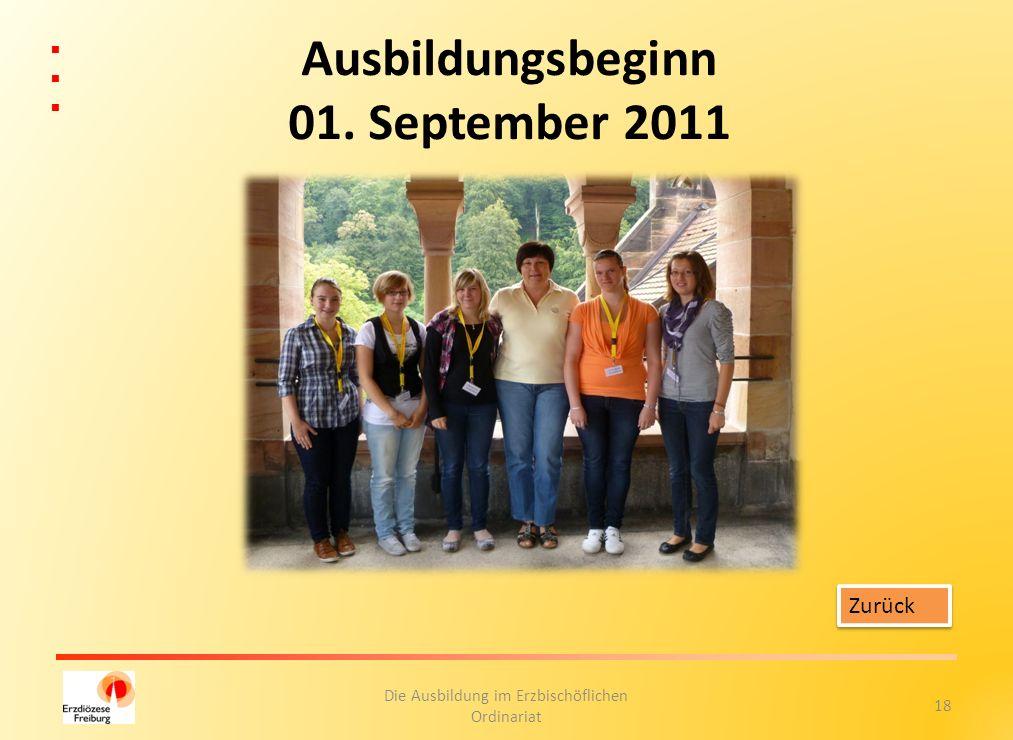 18 Die Ausbildung im Erzbischöflichen Ordinariat Ausbildungsbeginn 01. September 2011 Zurück