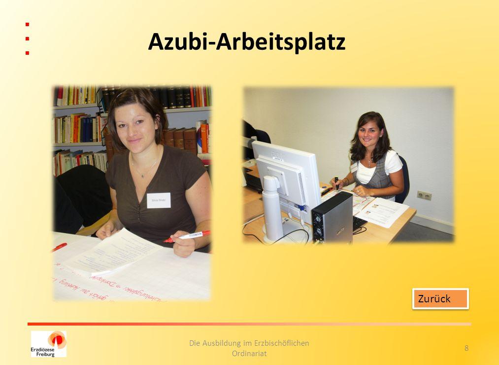 8 Die Ausbildung im Erzbischöflichen Ordinariat Azubi-Arbeitsplatz Zurück