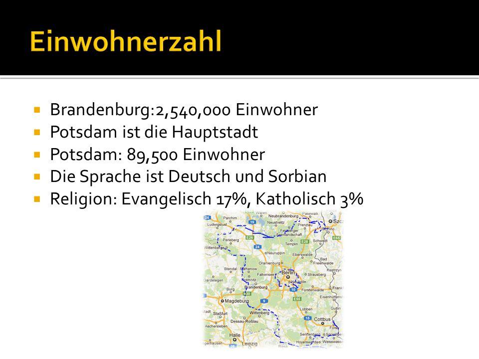 Brandenburg:2,540,000 Einwohner Potsdam ist die Hauptstadt Potsdam: 89,500 Einwohner Die Sprache ist Deutsch und Sorbian Religion: Evangelisch 17%, Ka