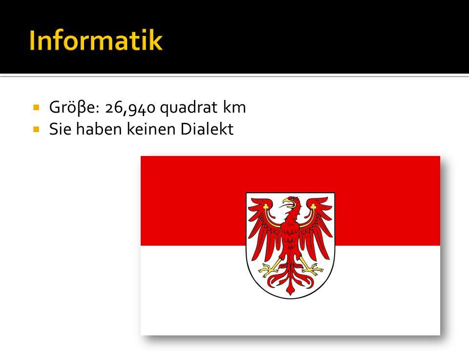 Gröβe: 26,940 quadrat km Sie haben keinen Dialekt