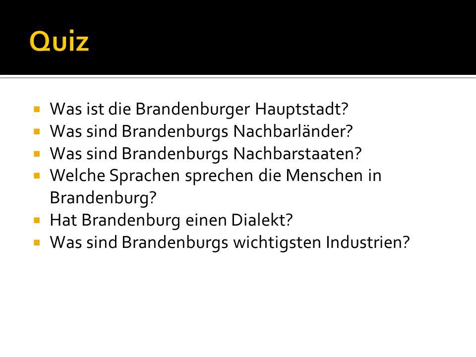 Was ist die Brandenburger Hauptstadt? Was sind Brandenburgs Nachbarländer? Was sind Brandenburgs Nachbarstaaten? Welche Sprachen sprechen die Menschen