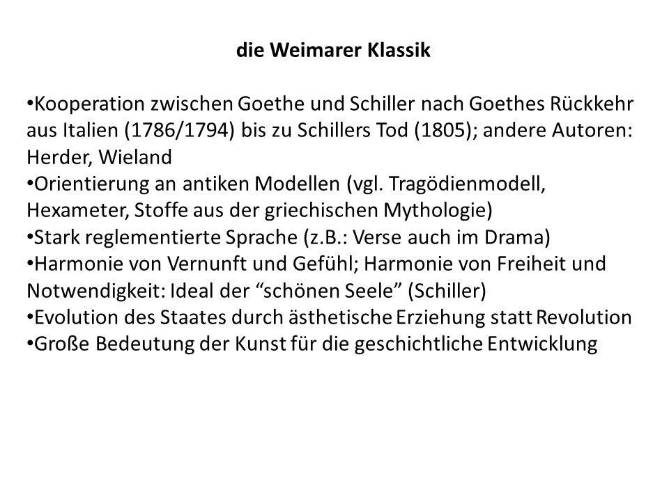 die Weimarer Klassik Kooperation zwischen Goethe und Schiller nach Goethes Rückkehr aus Italien (1786/1794) bis zu Schillers Tod (1805); andere Autore