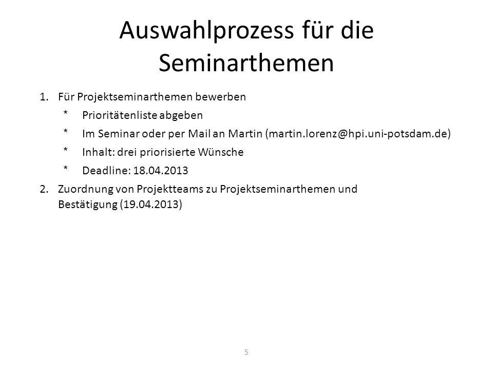 Auswahlprozess für die Seminarthemen 1.Für Projektseminarthemen bewerben *Prioritätenliste abgeben *Im Seminar oder per Mail an Martin (martin.lorenz@