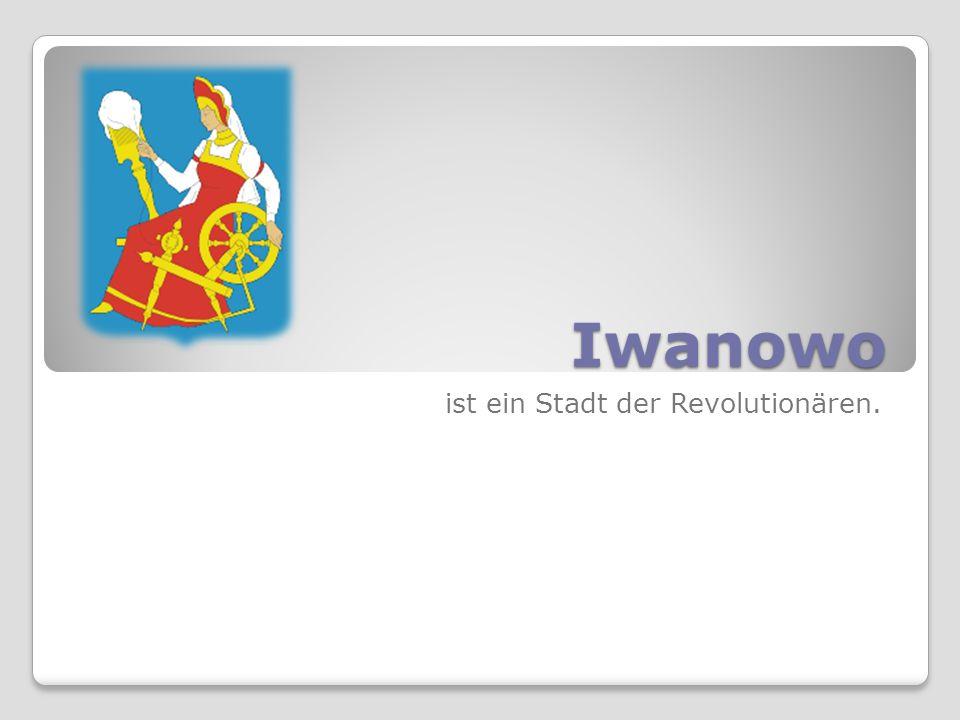 Iwanowo ist ein Stadt der Revolutionären.