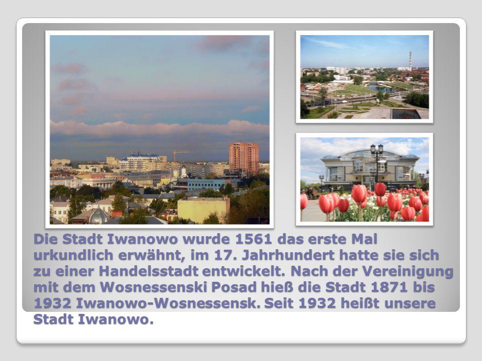 Die Stadt Iwanowo wurde 1561 das erste Mal urkundlich erwähnt, im 17. Jahrhundert hatte sie sich zu einer Handelsstadt entwickelt. Nach der Vereinigun