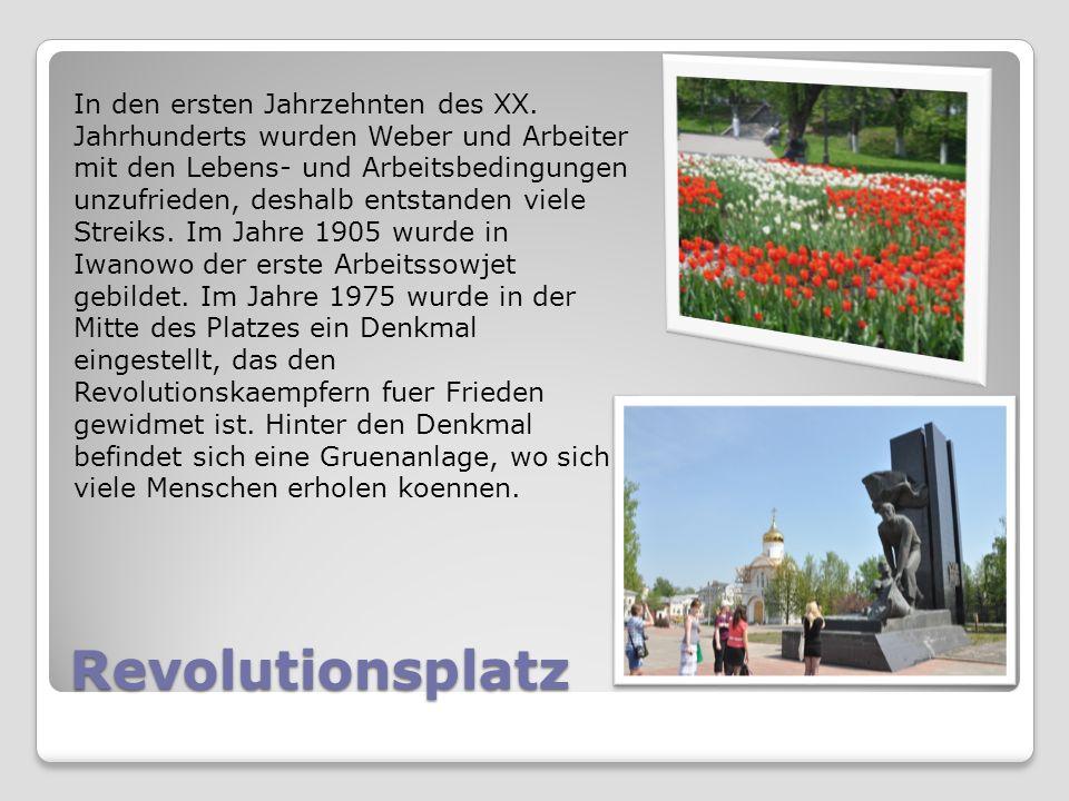 Revolutionsplatz In den ersten Jahrzehnten des XX. Jahrhunderts wurden Weber und Arbeiter mit den Lebens- und Arbeitsbedingungen unzufrieden, deshalb