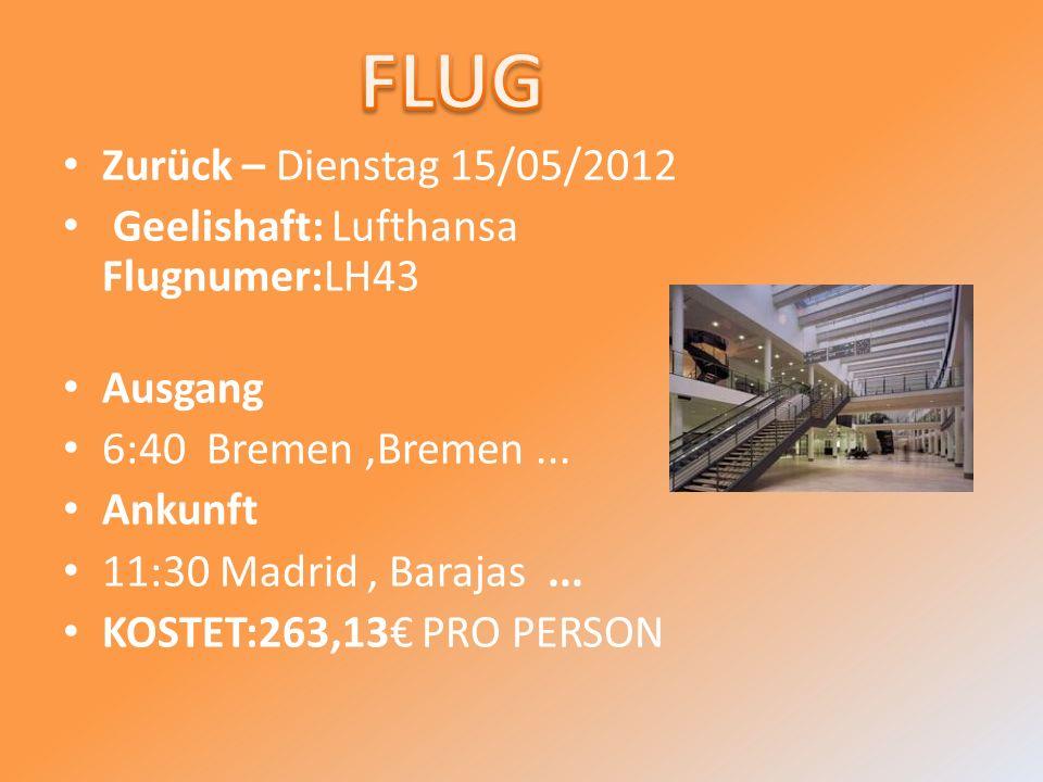 Zurück – Dienstag 15/05/2012 Geelishaft: Lufthansa Flugnumer:LH43 Ausgang 6:40 Bremen,Bremen...