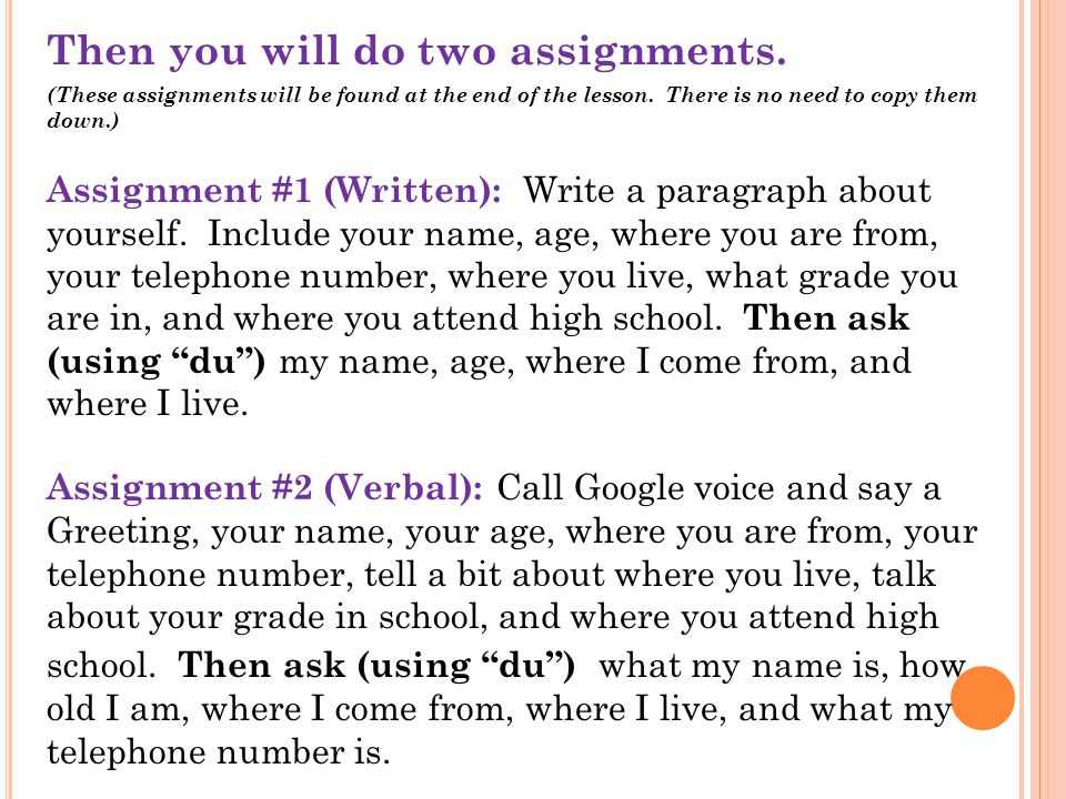 Then you will do two assignments.(These assignments will be found at the end of the lesson.