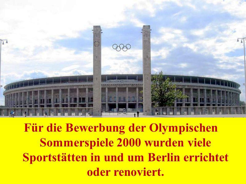 Für die Bewerbung der Olympischen Sommerspiele 2000 wurden viele Sportstätten in und um Berlin errichtet oder renoviert.