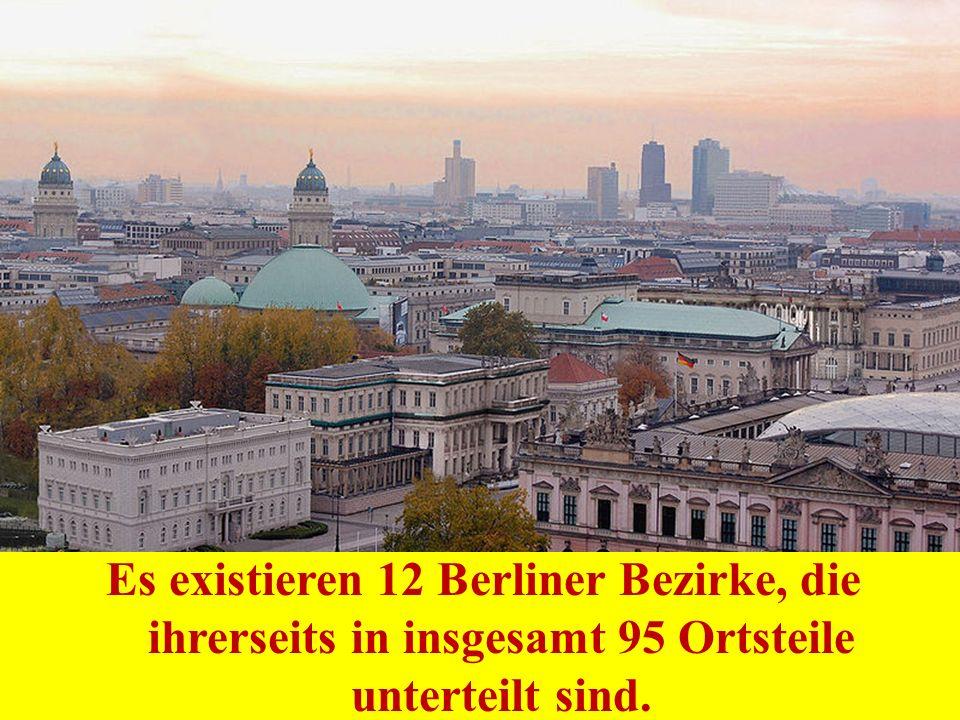 Es existieren 12 Berliner Bezirke, die ihrerseits in insgesamt 95 Ortsteile unterteilt sind.