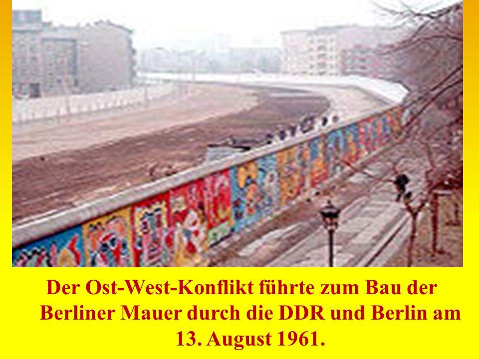 Der Ost-West-Konflikt führte zum Bau der Berliner Mauer durch die DDR und Berlin am 13. August 1961.