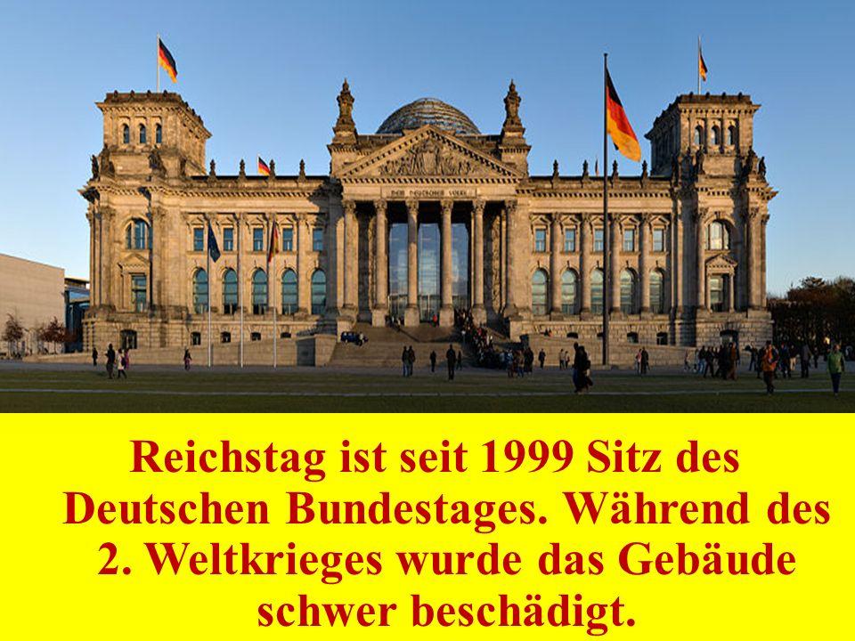 Reichstag ist seit 1999 Sitz des Deutschen Bundestages. Während des 2. Weltkrieges wurde das Gebäude schwer beschädigt.