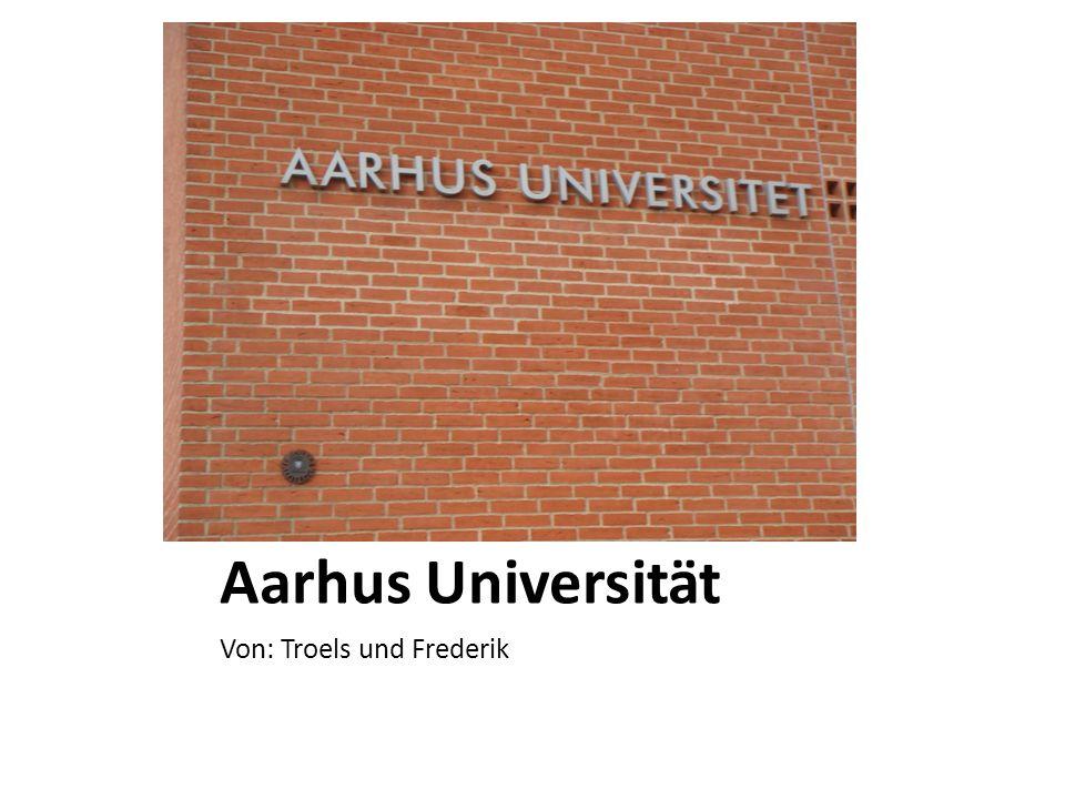Aarhus Universität Von: Troels und Frederik
