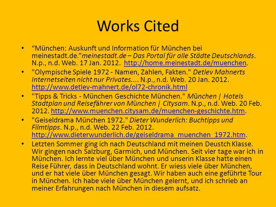 Works Cited München: Auskunft und Information für München bei meinestadt.de.meinestadt.de – Das Portal für alle Städte Deutschlands. N.p., n.d. Web. 1