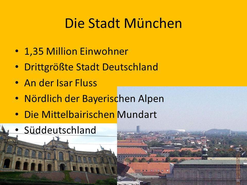 Die Stadt München 1,35 Million Einwohner Drittgrößte Stadt Deutschland An der Isar Fluss Nördlich der Bayerischen Alpen Die Mittelbairischen Mundart S